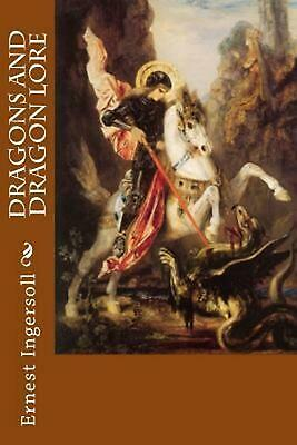 Dragons and Dragon Lore by Ernest Ingersoll (English) Paperback Book