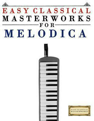 Easy Classical Masterworks for Melodica: Music of Bach, Beethoven, Brahms, Hande