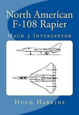 North American F-108 Rapier by Hugh Harkins (English) Paperback Book Free Shippi