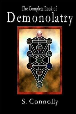 The Complete Book of Demonolatry by S. Connolly (2006, Paperback)