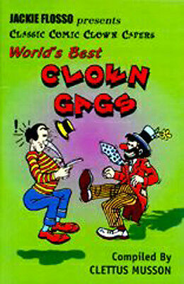Worlds Best Clown Gags Jokes Comedy Bits For Magicians and Clowns Book