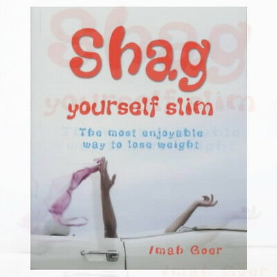 Shag Yourself Slim: The Most Enjoyable Way to Lose Weight By Imah Goer Paperback