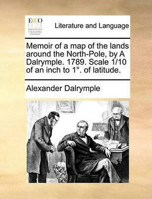 Memoir of a Map of the Lands Around the North-Pole, by a Dalrymple. 1789. Scale