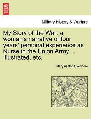 NEW My Story of the War: A Woman's Narrative of Four Years' Personal Experience