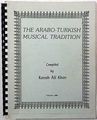 KOROSH ALI KHAN The Arabo Turkish Musical Tradition rare private music book
