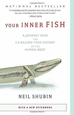 Your Inner Fish: A Journey Into the 3.5-Billion-Year History of the Human Body-N