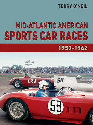 Mid-Atlantic American Sports Car Races: 1953-1962. By Terry O'Neil