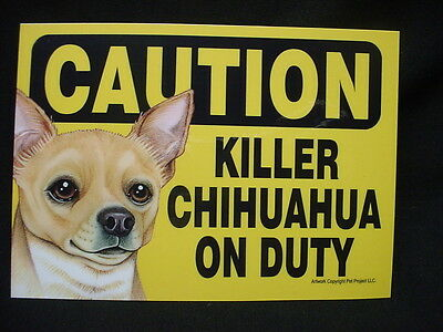 Cute YELLOW CAUTION sign KILLER CHIHUAHUA ON DUTY brown puppy DOG magnet NEW
