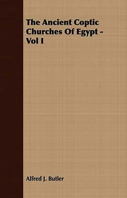 The Ancient Coptic Churches of Egypt - Vol I by Alfred J. Butler (English) Paper
