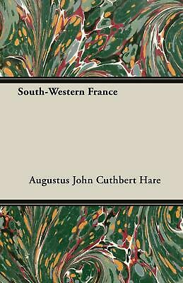 South-Western France by Augustus John Cuthbert Hare (English) Paperback Book Fre