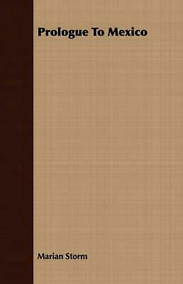 Prologue to Mexico by Marian Storm (English) Paperback Book Free Shipping!