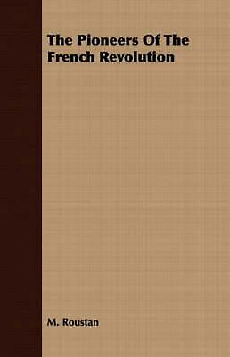 The Pioneers of the French Revolution by M. Roustan (English) Paperback Book Fre