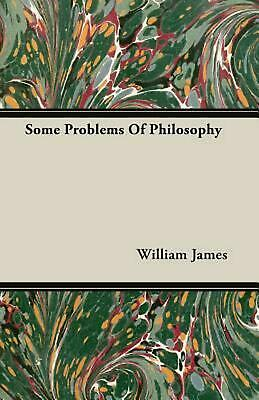 Some Problems of Philosophy by William James (English) Paperback Book Free Shipp