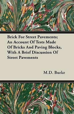 Brick for Street Pavements; An Account of Tests Made of Bricks and Paving Blocks