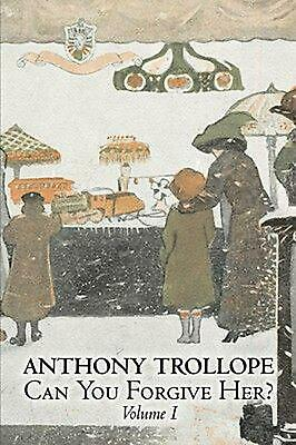 Can You Forgive Her?, Volume I by Anthony Ed Trollope (English) Paperback Book F