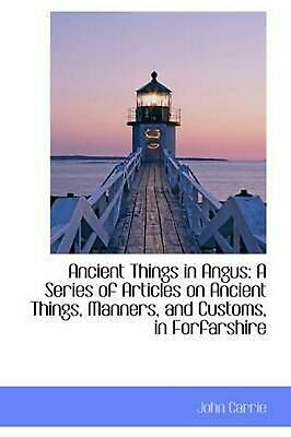 Ancient Things in Angus by John Carrie Paperback Book (English)