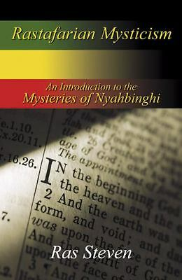 Rastafarian Mysticism : An Introduction to the Mysteries of Nyahbinghi by Ras...