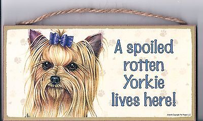 Wooden Dog Sign A Spoiled Rotten Yorkie Lives Here! Yorkie With Bow USA Made New