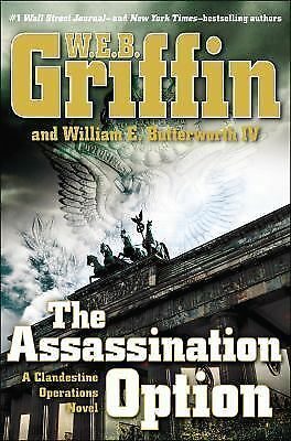 A Clandestine Operations Novel Ser.: The Assassination Option 2 by W. E. B....