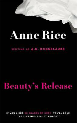Beauty's Release: Number 3 in series (Sleeping Beauty), Rice, Anne, Roquelaure,