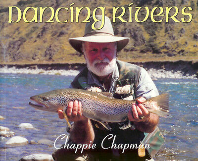 CHAPMAN ANGLING BOOK DANCING RIVERS FLY FISHING IN NEW ZEALAND TROUT bargain NEW