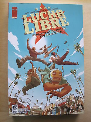 LUCHA LIBRE ( HEROING'S A FULL TIME JOB ) Vol 1 GRAPHIC NOVEL by FRISSEN & BILL