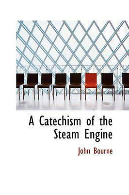 A Catechism of the Steam Engine by John Bourne Paperback Book (English)