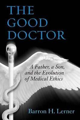 Good Doctor by Barron H. Lerner (English) Paperback Book Free Shipping!