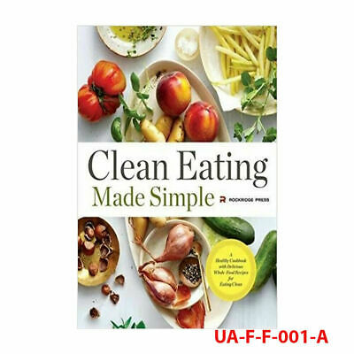 Clean Eating Made Simple: A Healthy Cookbook By Rockridge Press Paperback New
