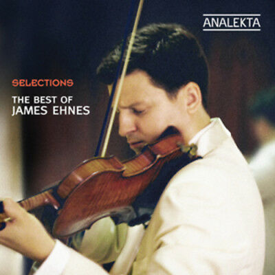 Johann Sebastian Bach : The Best of James Ehnes CD (2011) ***NEW***