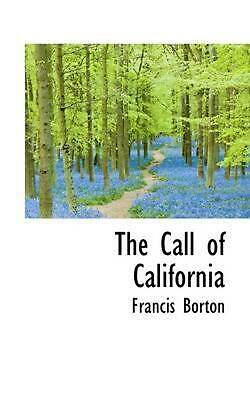 NEW The Call of California by Francis S. Borton Paperback Book (English) Free Sh
