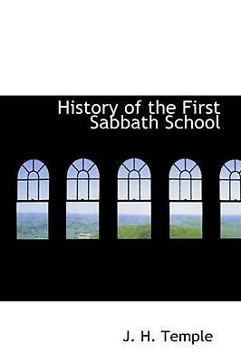 NEW History of the First Sabbath School by J.H. Temple Paperback Book (English)