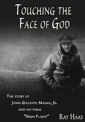 Touching the Face of God: The Story of John Gillespie Magee, Jr. and His Poem Hi