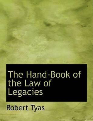 The Hand-Book of the Law of Legacies by Robert Tyas (English) Paperback Book Fre