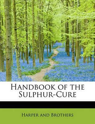 Handbook of the Sulphur-Cure by Paperback Book (English)