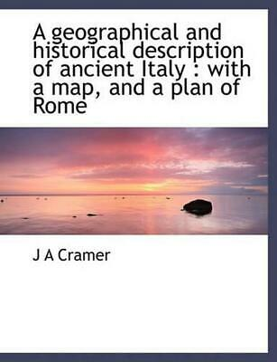 Geographical and Historical Description of Ancient Italy: With a Map, and a Plan