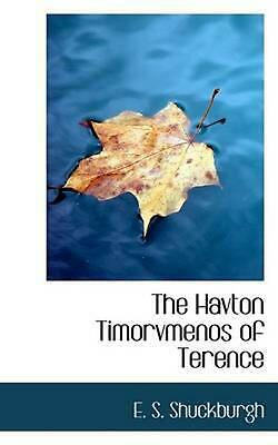 NEW The Havton Timorvmenos of Terence by E.S. Shuckburgh Paperback Book (English