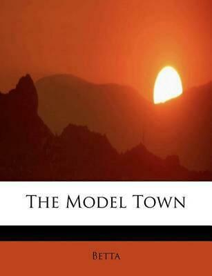 NEW The Model Town by Betta Paperback Book (English) Free Shipping