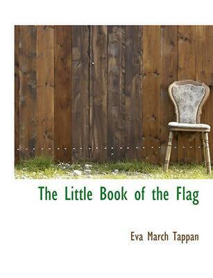 Little Book of the Flag by Eva March Tappan (English) Paperback Book Free Shippi