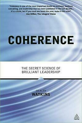 Coherence: The Secret Science of Brilliant Leadership by Dr. Alan Watkins (Engli