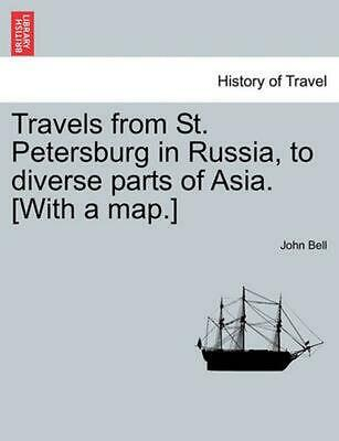 Travels from St. Petersburg in Russia, to Diverse Parts of Asia. [With a Map.] b