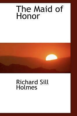 NEW The Maid of Honor by Richard S. Holmes Paperback Book (English) Free Shippin