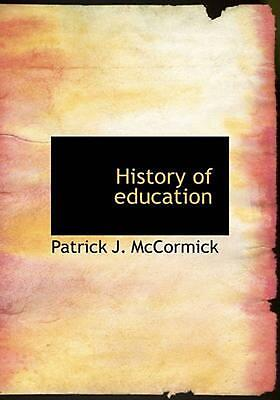 NEW History of Education by Patrick J. Mccormick Paperback Book (English) Free S