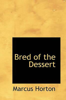 NEW Bred of the Dessert by Marcus Horton Paperback Book (English) Free Shipping