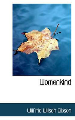 NEW Womenkind by Wilfrid Wilson Gibson Paperback Book (English) Free Shipping