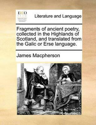 Fragments of Ancient Poetry, Collected in the Highlands of Scotland, and Transla