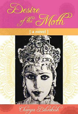 Desire of the Moth by Champa Bilwakesh Paperback Book (English)