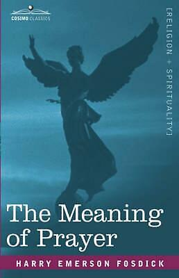 The Meaning of Prayer by Harry Emerson Fosdick (English) Paperback Book