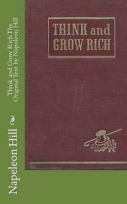 Think and Grow Rich the Original Text by Napoleon Hill by Napeleon Hill (English