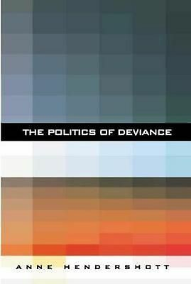 NEW The Politics of Deviance by Anne Hendershott Paperback Book (English) Free S